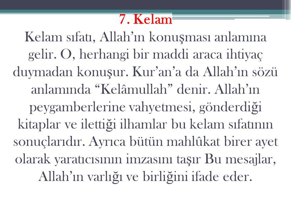 7. Kelam Kelam sıfatı, Allah'ın konuşması anlamına gelir