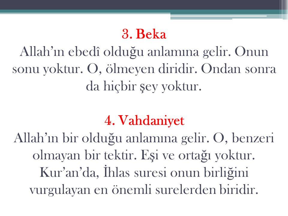 3. Beka Allah'ın ebedî olduğu anlamına gelir. Onun sonu yoktur