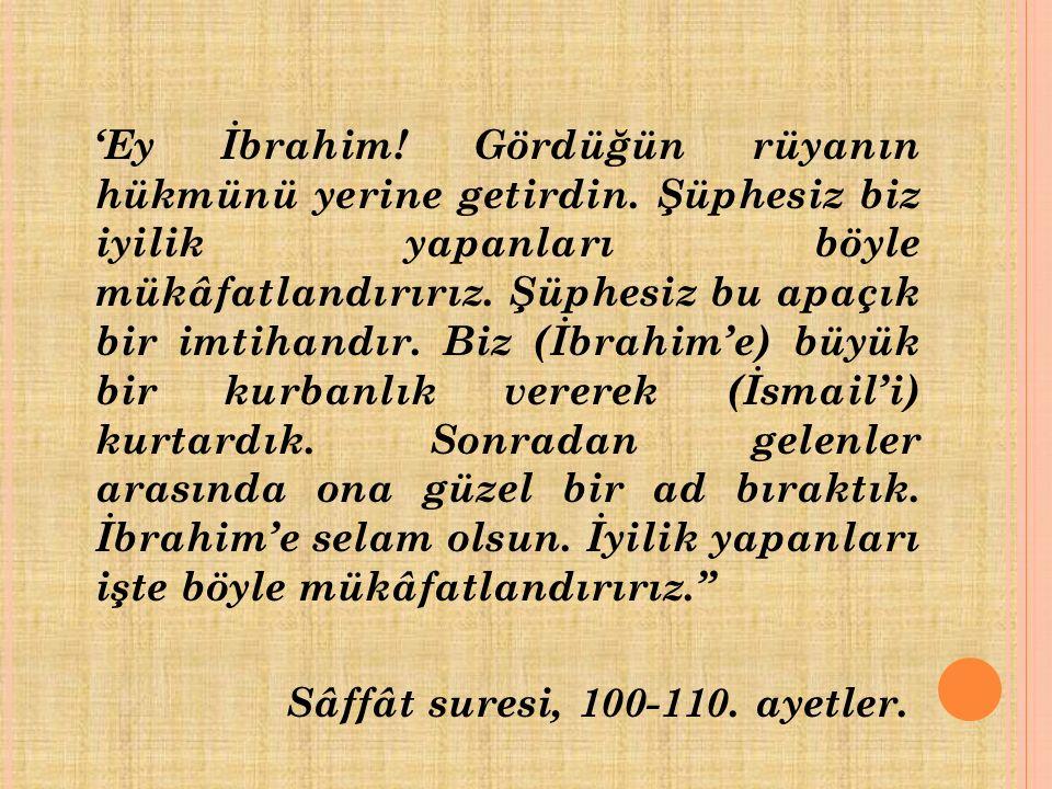 Sâffât suresi, 100-110. ayetler.