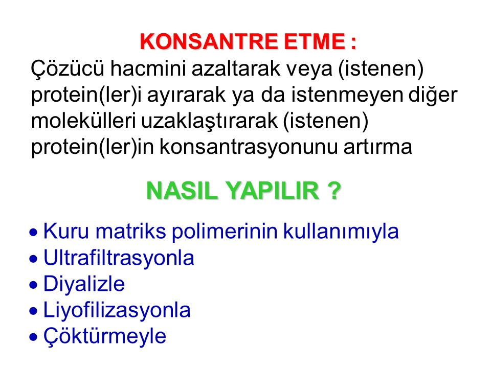 NASIL YAPILIR KONSANTRE ETME :