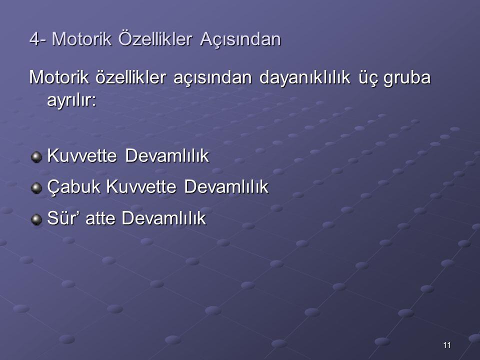 4- Motorik Özellikler Açısından