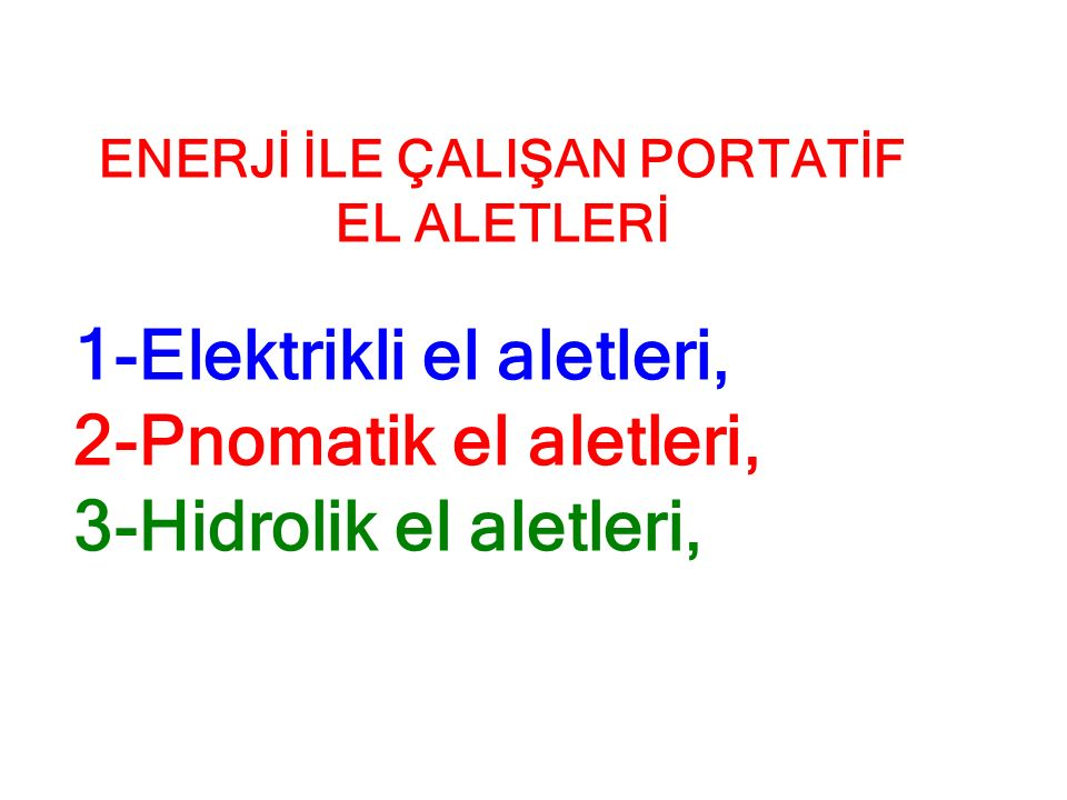 ENERJİ İLE ÇALIŞAN PORTATİF EL ALETLERİ