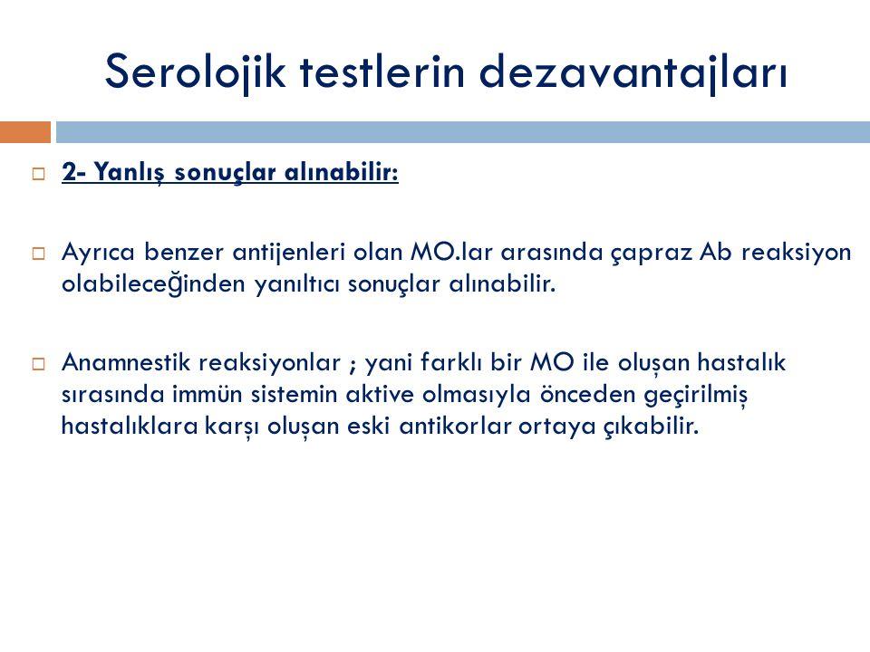Serolojik testlerin dezavantajları
