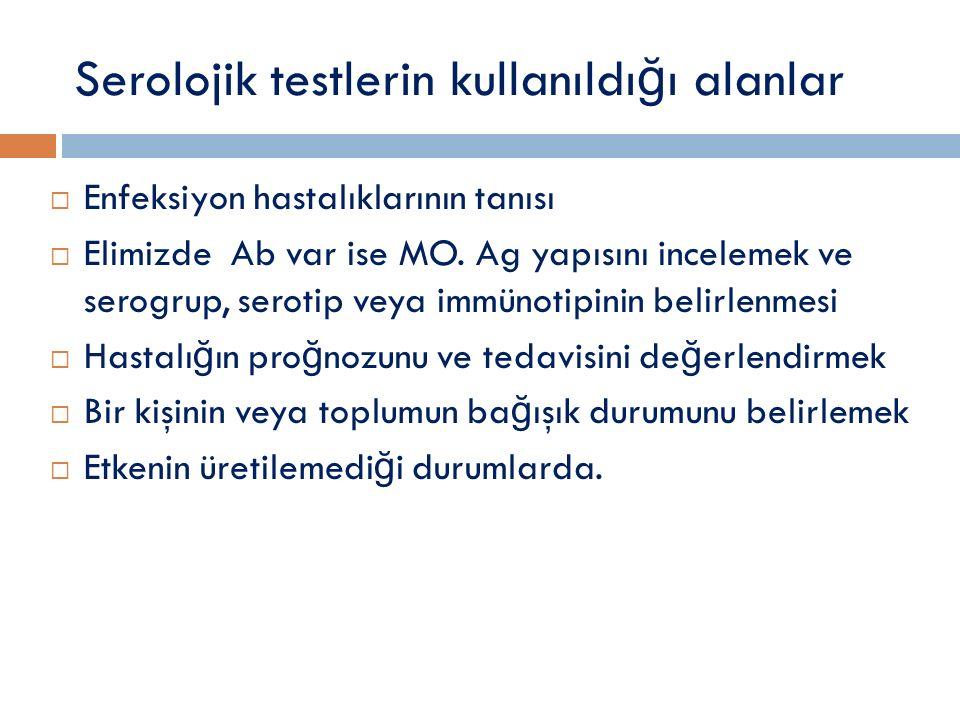 Serolojik testlerin kullanıldığı alanlar