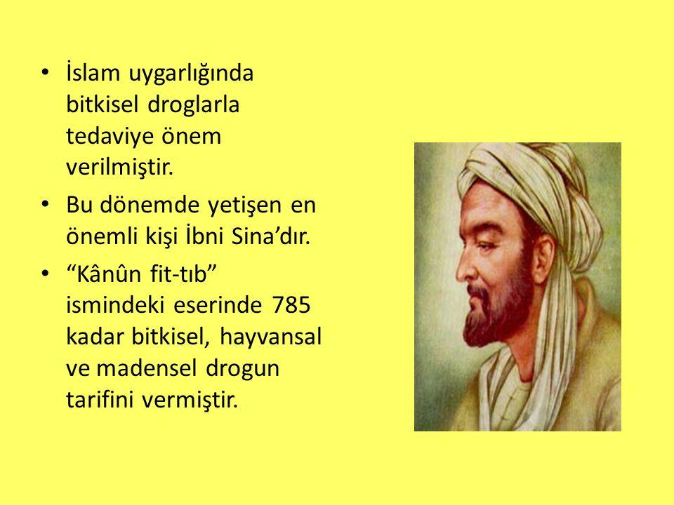 İslam uygarlığında bitkisel droglarla tedaviye önem verilmiştir.