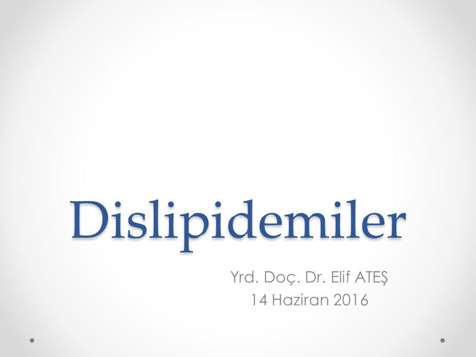 Yrd. Doç. Dr. Elif ATEŞ 14 Haziran 2016