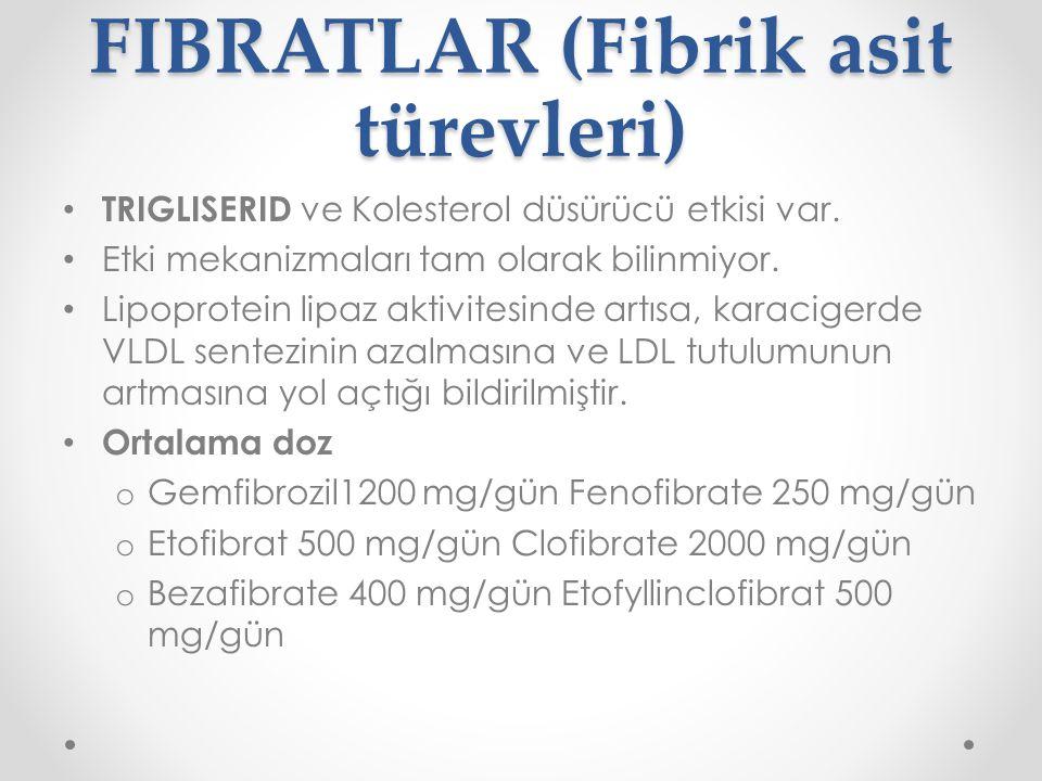 FIBRATLAR (Fibrik asit türevleri)