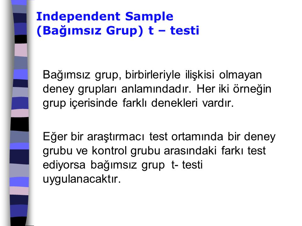 Independent Sample (Bağımsız Grup) t – testi