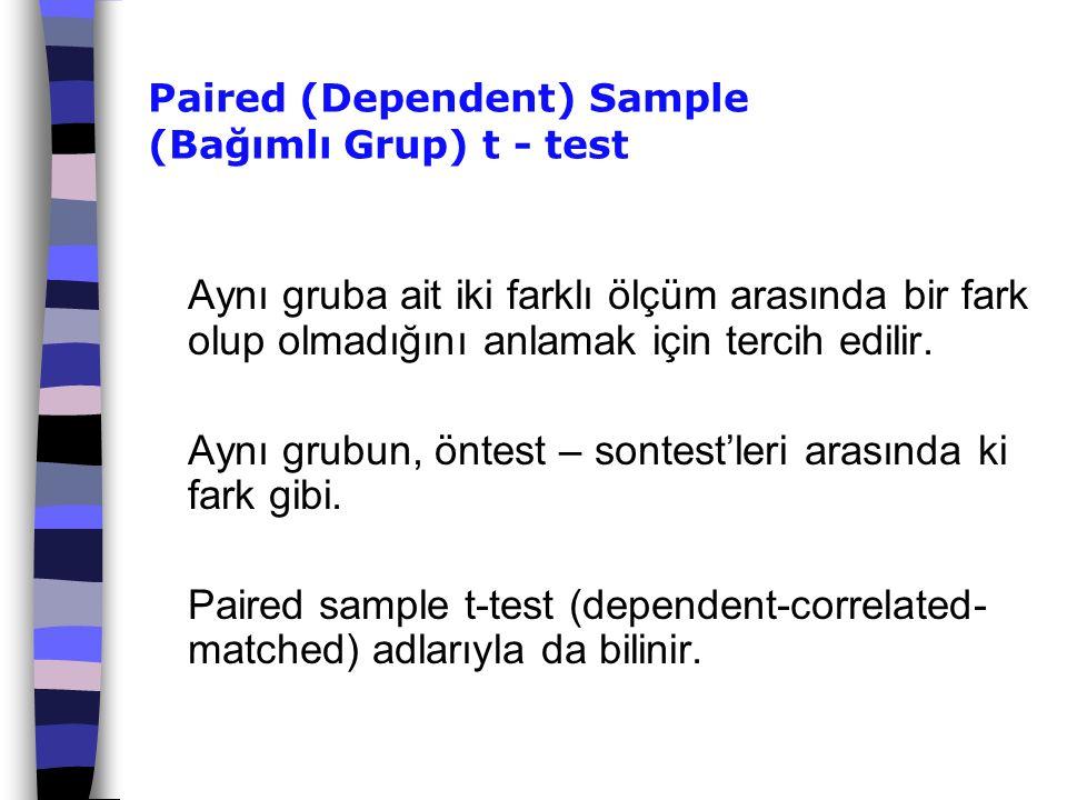 Paired (Dependent) Sample (Bağımlı Grup) t - test