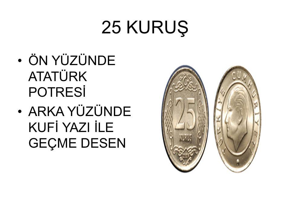 25 KURUŞ ÖN YÜZÜNDE ATATÜRK POTRESİ