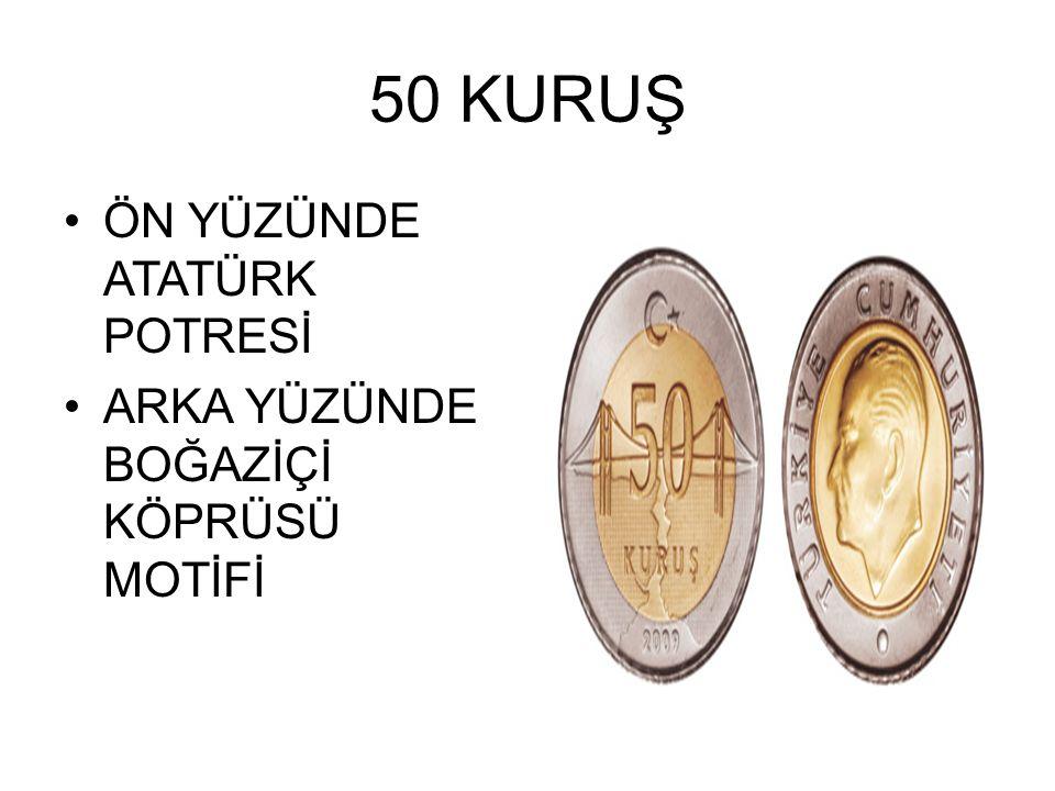 50 KURUŞ ÖN YÜZÜNDE ATATÜRK POTRESİ