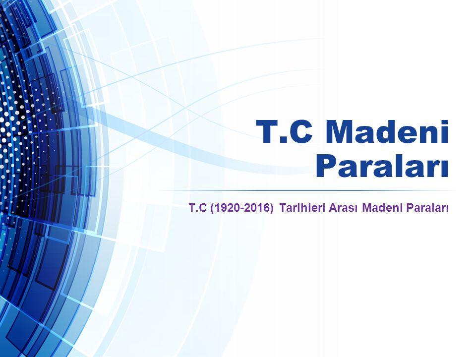 T.C (1920-2016) Tarihleri Arası Madeni Paraları