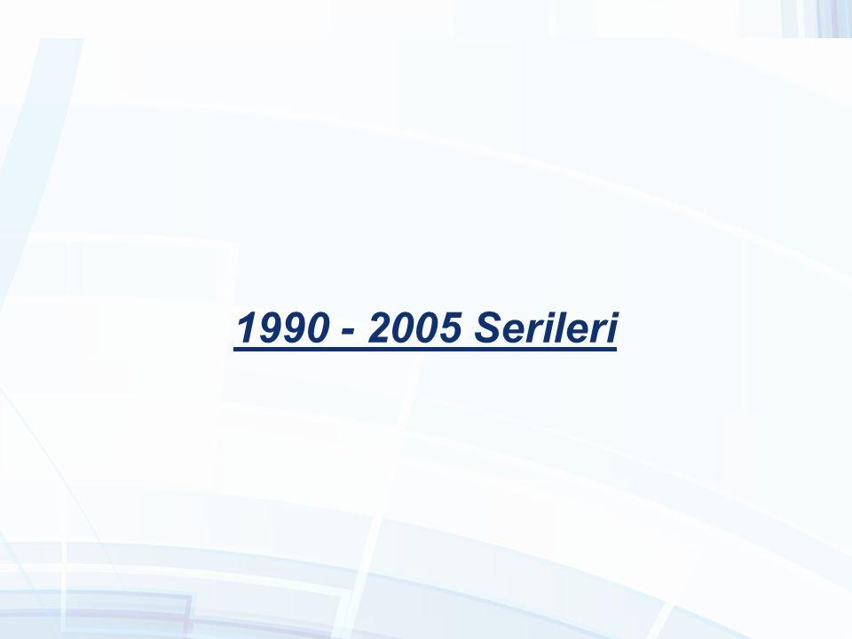 1990 - 2005 Serileri