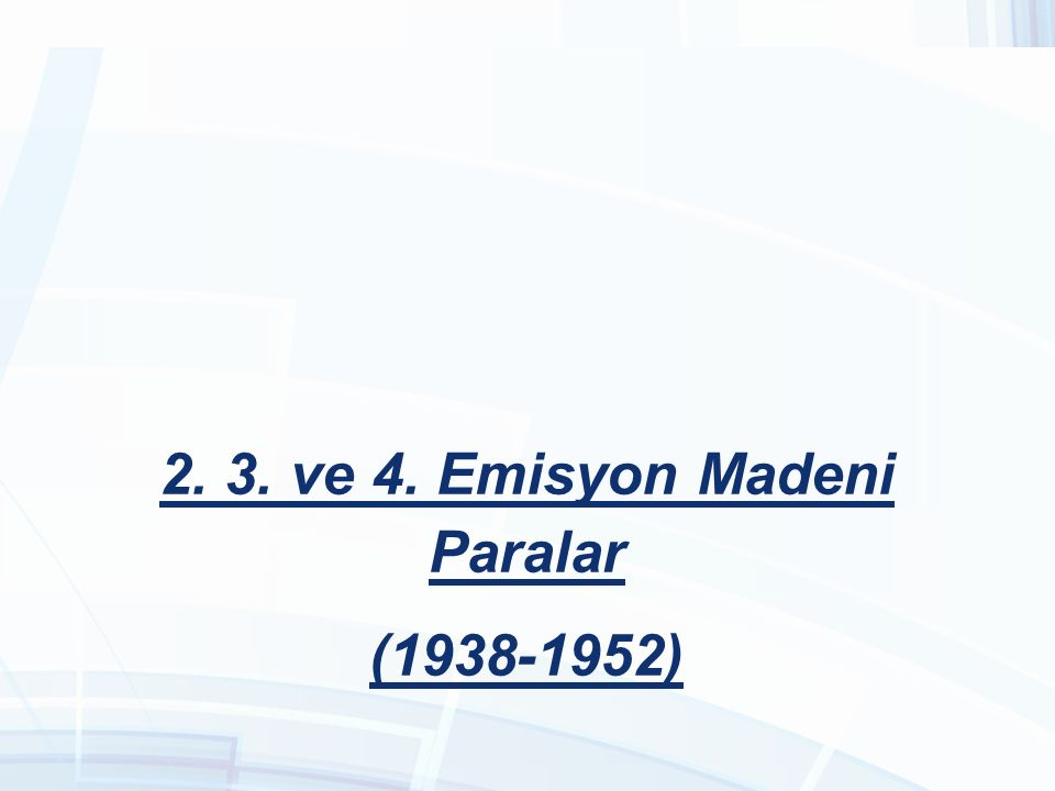 2. 3. ve 4. Emisyon Madeni Paralar