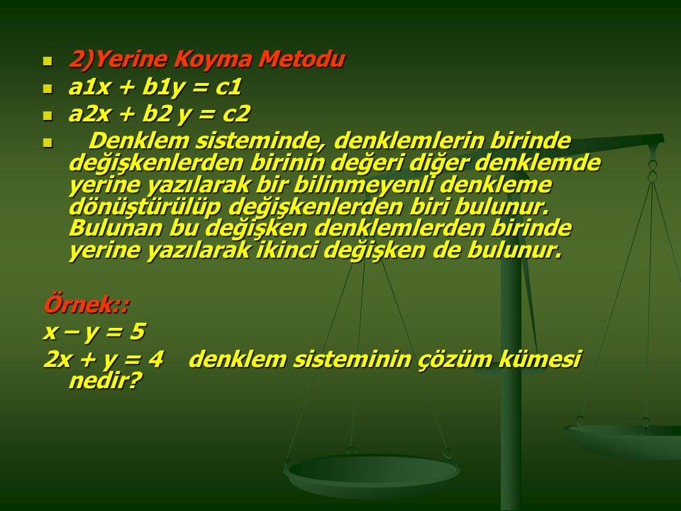 2)Yerine Koyma Metodu a1x + b1y = c1. a2x + b2 y = c2.