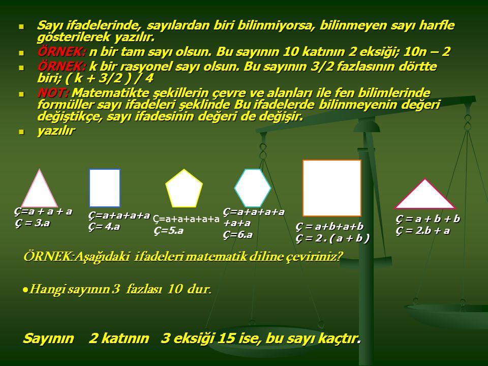 ÖRNEK:Aşağıdaki ifadeleri matematik diline çeviriniz