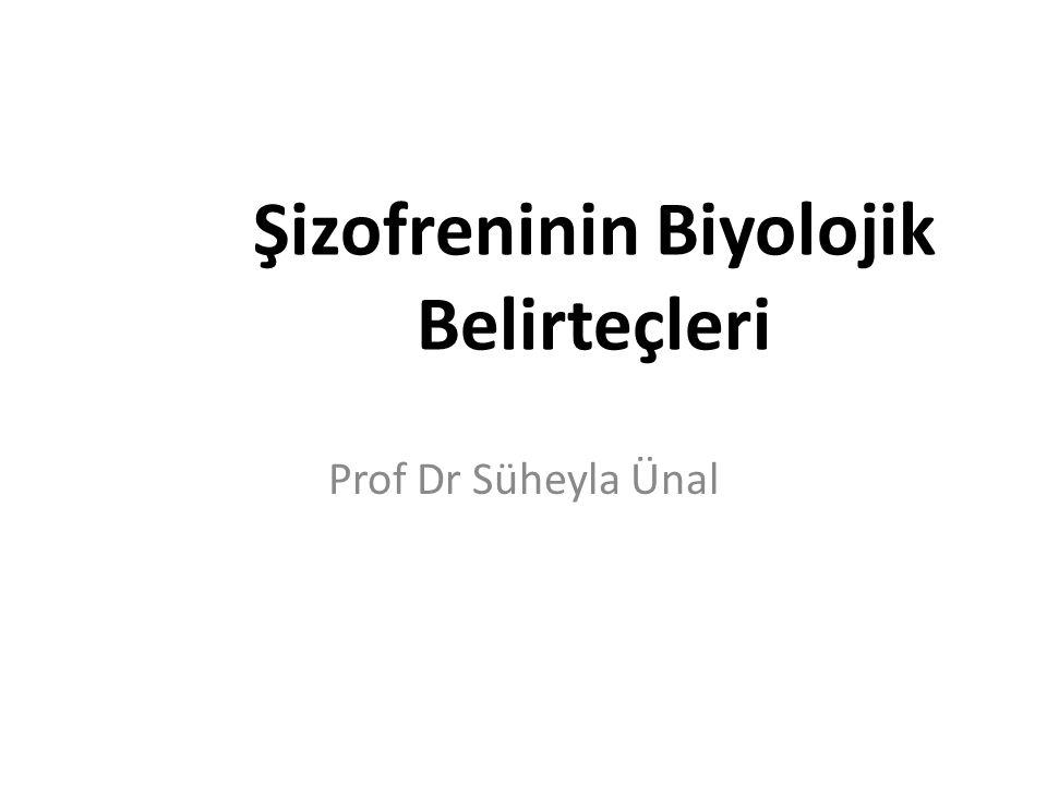 Şizofreninin Biyolojik Belirteçleri