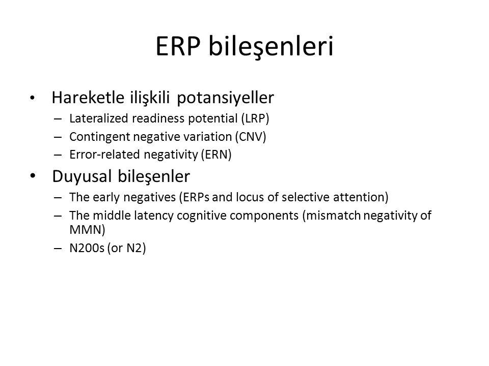 ERP bileşenleri Duyusal bileşenler Hareketle ilişkili potansiyeller