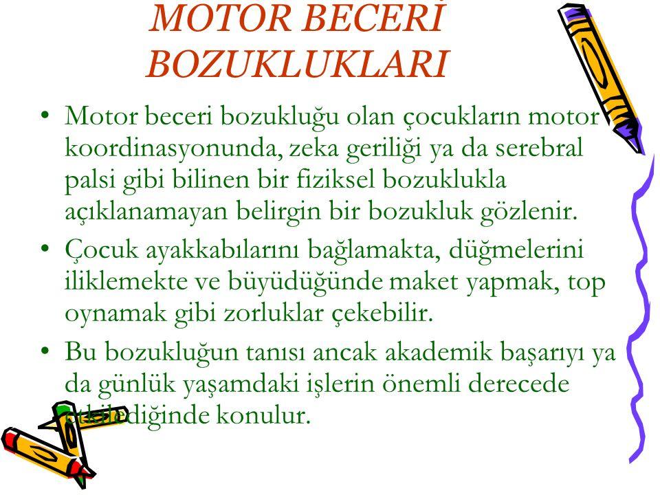 MOTOR BECERİ BOZUKLUKLARI