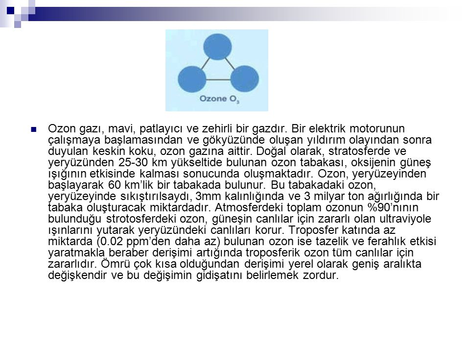 Ozon gazı, mavi, patlayıcı ve zehirli bir gazdır