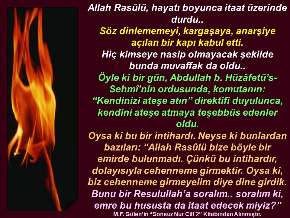 Allah Rasûlü, hayatı boyunca itaat üzerinde durdu