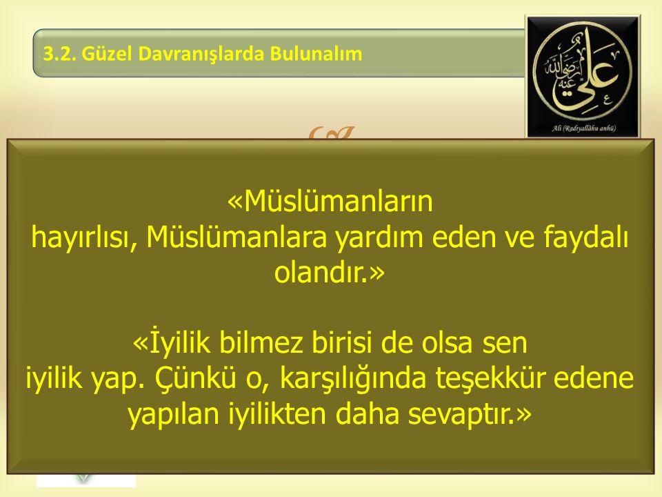 hayırlısı, Müslümanlara yardım eden ve faydalı olandır.»