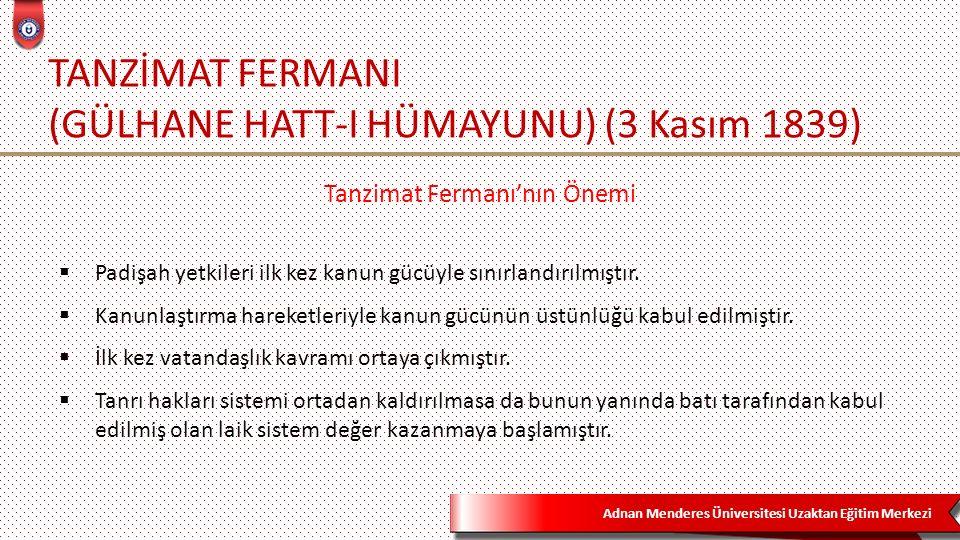 TANZİMAT FERMANI (GÜLHANE HATT-I HÜMAYUNU) (3 Kasım 1839)