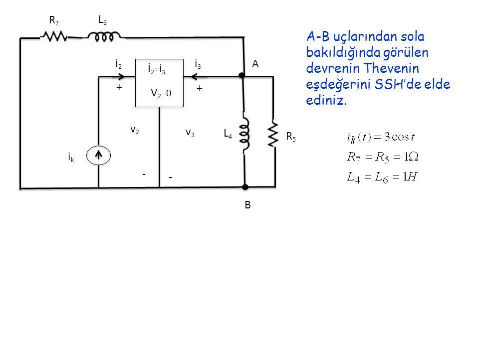 i2 i3. + - v2. v3. ik. L6. R7. L4. R5. A. B. İ2=İ3. V2=0.