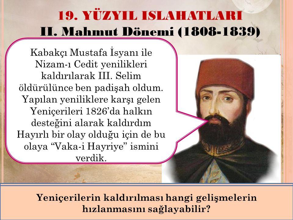 19. YÜZYIL ISLAHATLARI II. Mahmut Dönemi (1808-1839)