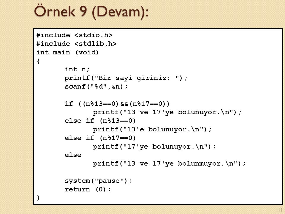 Örnek 9 (Devam): #include <stdio.h> #include <stdlib.h>