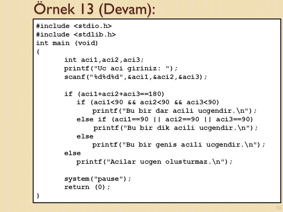 Örnek 13 (Devam): #include <stdio.h> #include <stdlib.h>