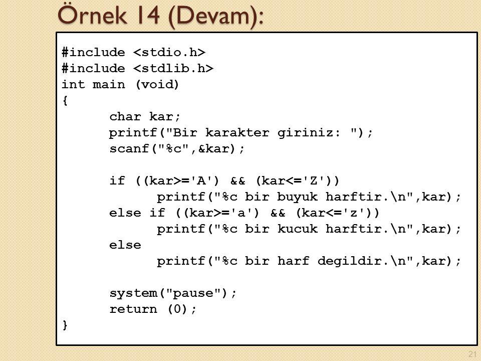 Örnek 14 (Devam): #include <stdio.h> #include <stdlib.h>