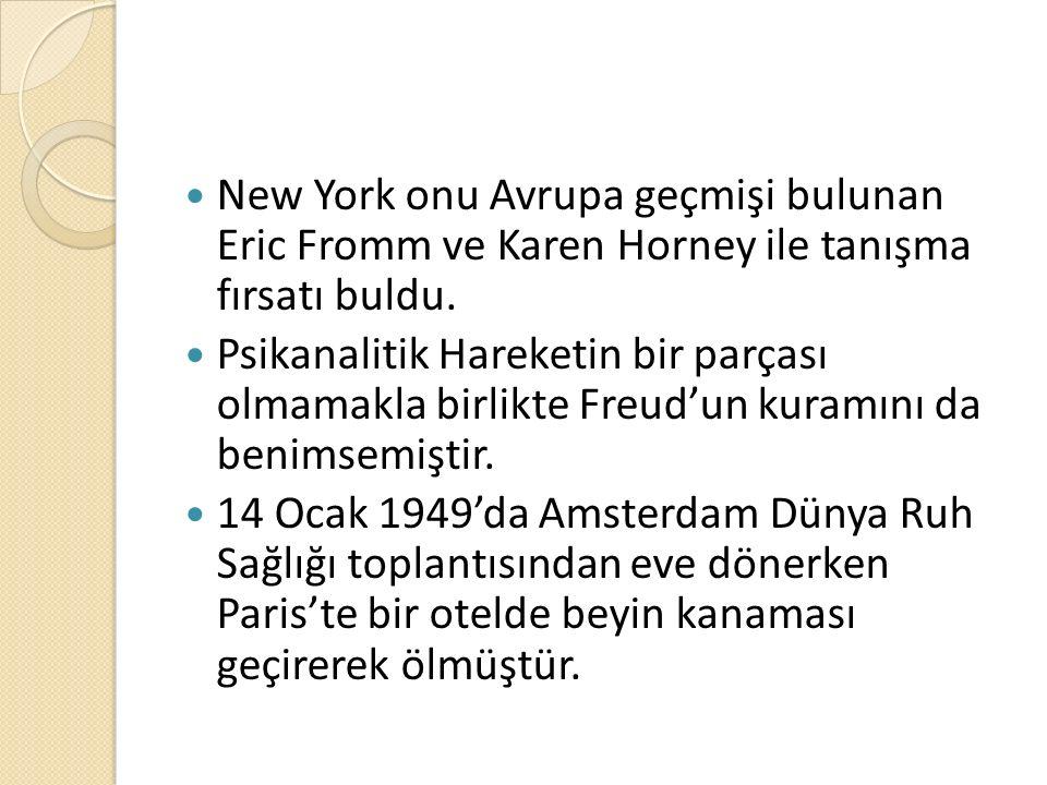 New York onu Avrupa geçmişi bulunan Eric Fromm ve Karen Horney ile tanışma fırsatı buldu.