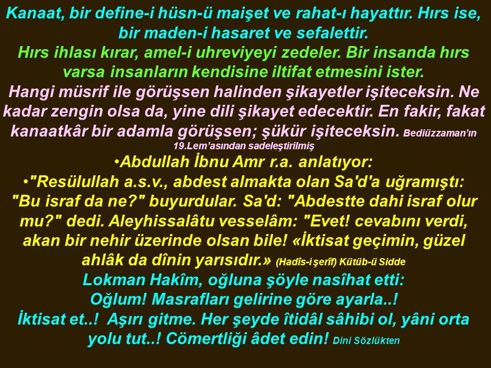 Abdullah İbnu Amr r.a. anlatıyor: