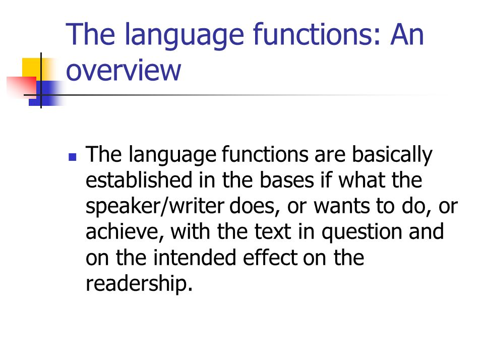 The language functions: An overview