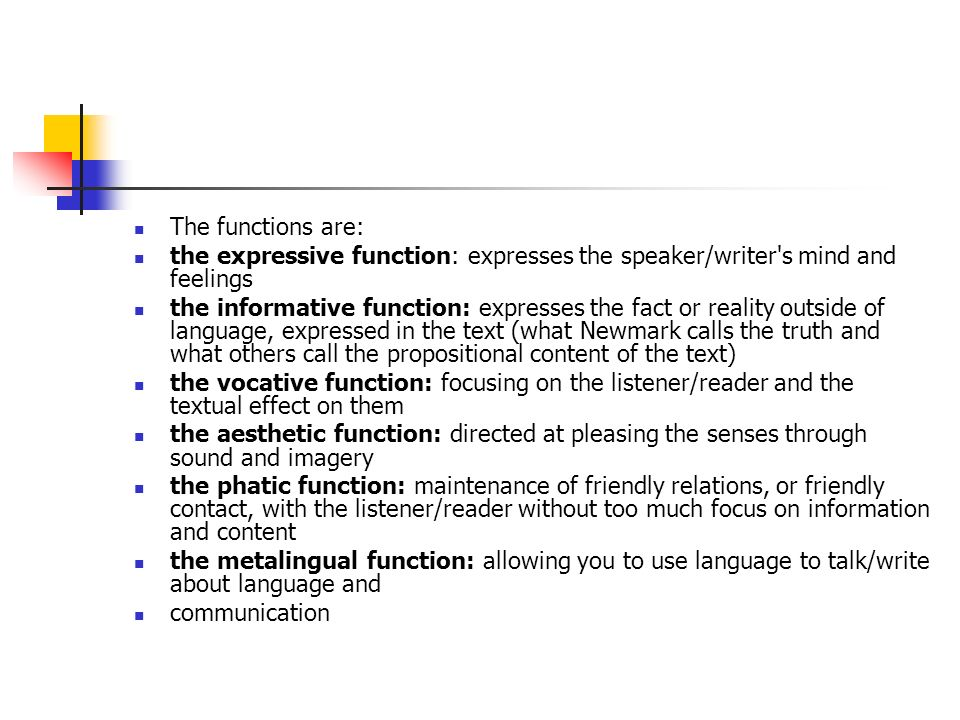 The functions are: the expressive function: expresses the speaker/writer s mind and feelings.