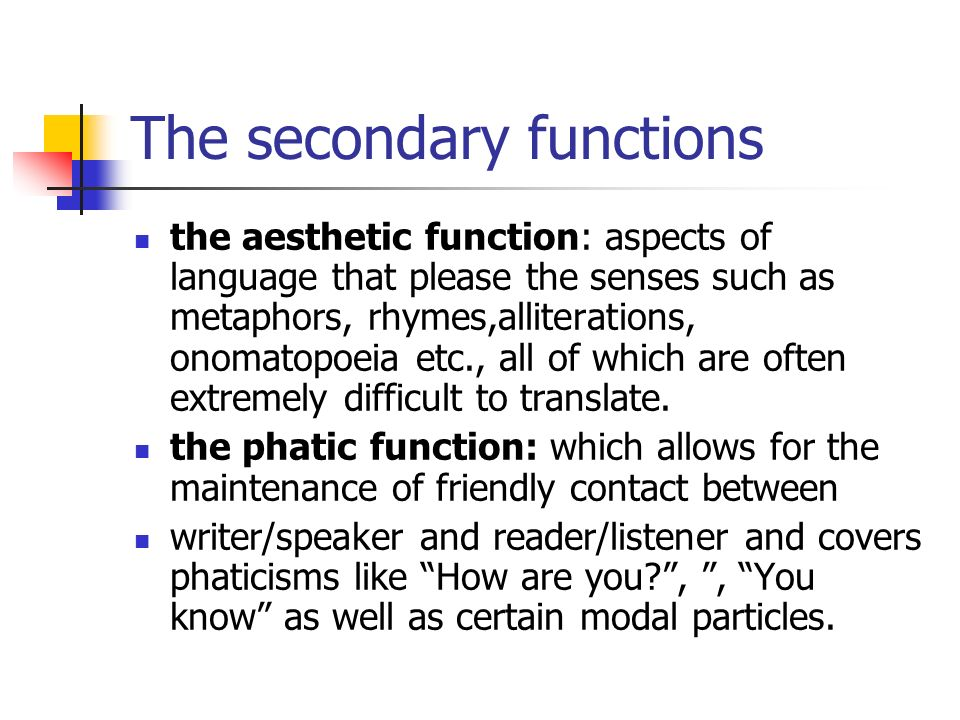 The secondary functions