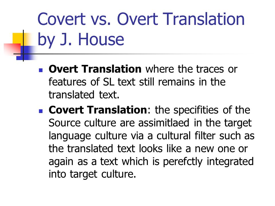Covert vs. Overt Translation by J. House