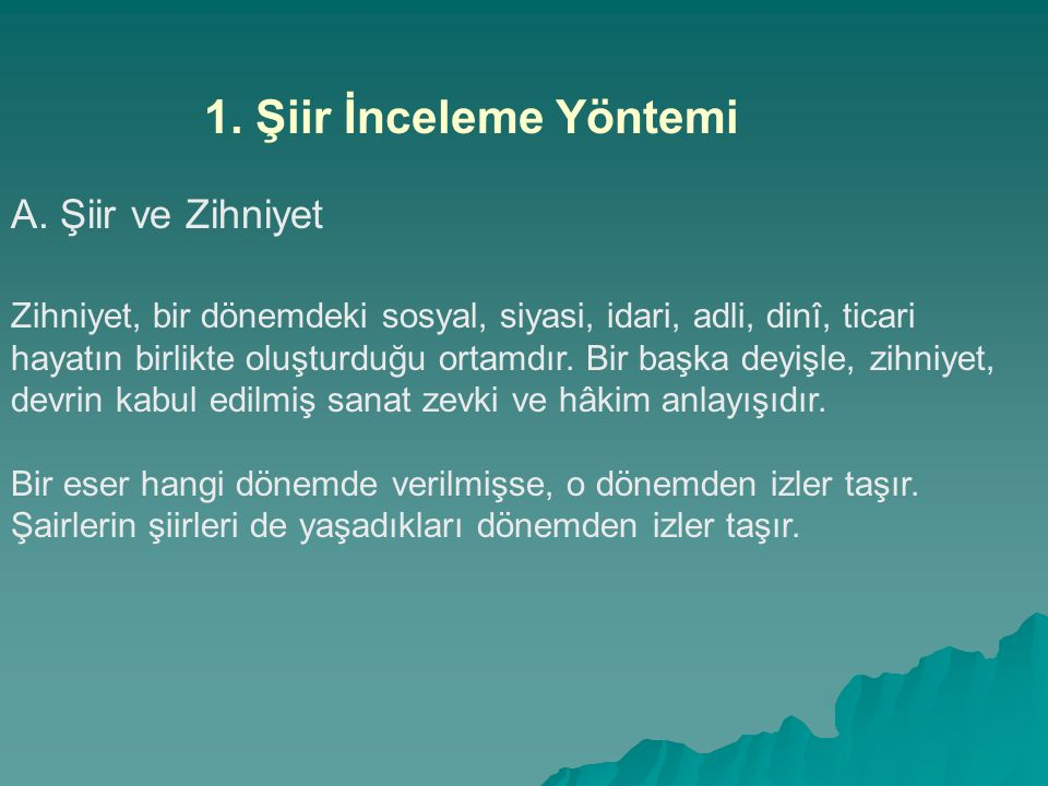 1. Şiir İnceleme Yöntemi A. Şiir ve Zihniyet