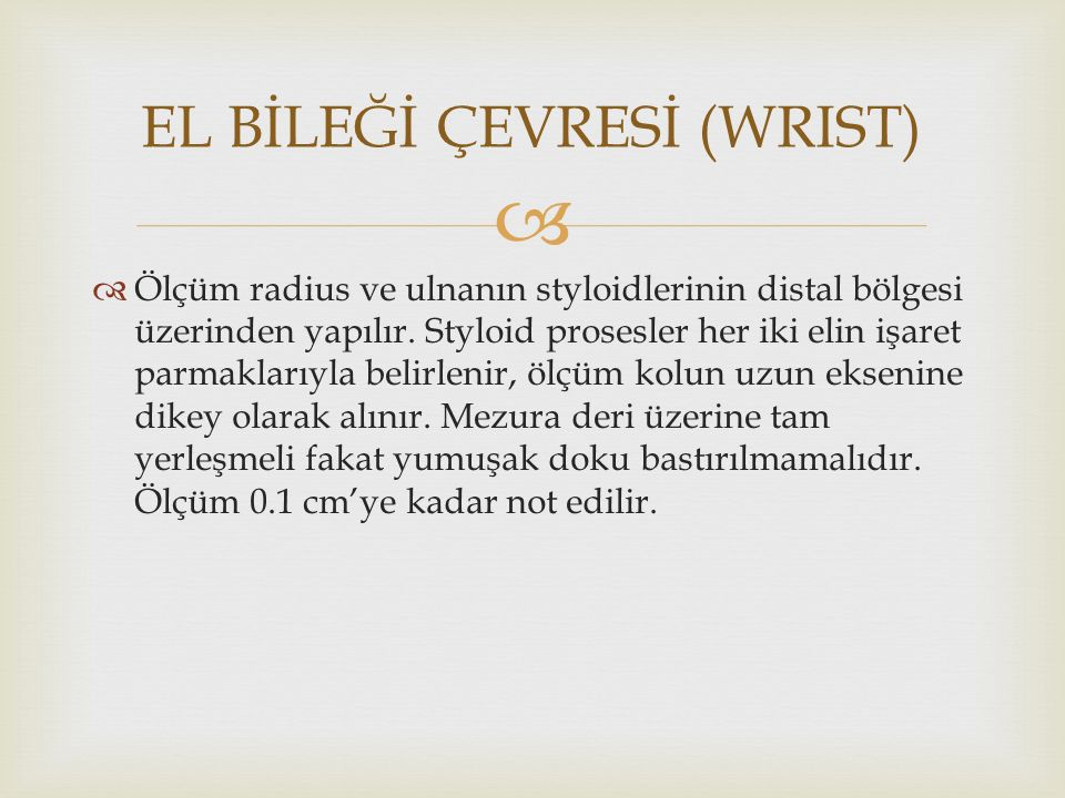 EL BİLEĞİ ÇEVRESİ (WRIST)