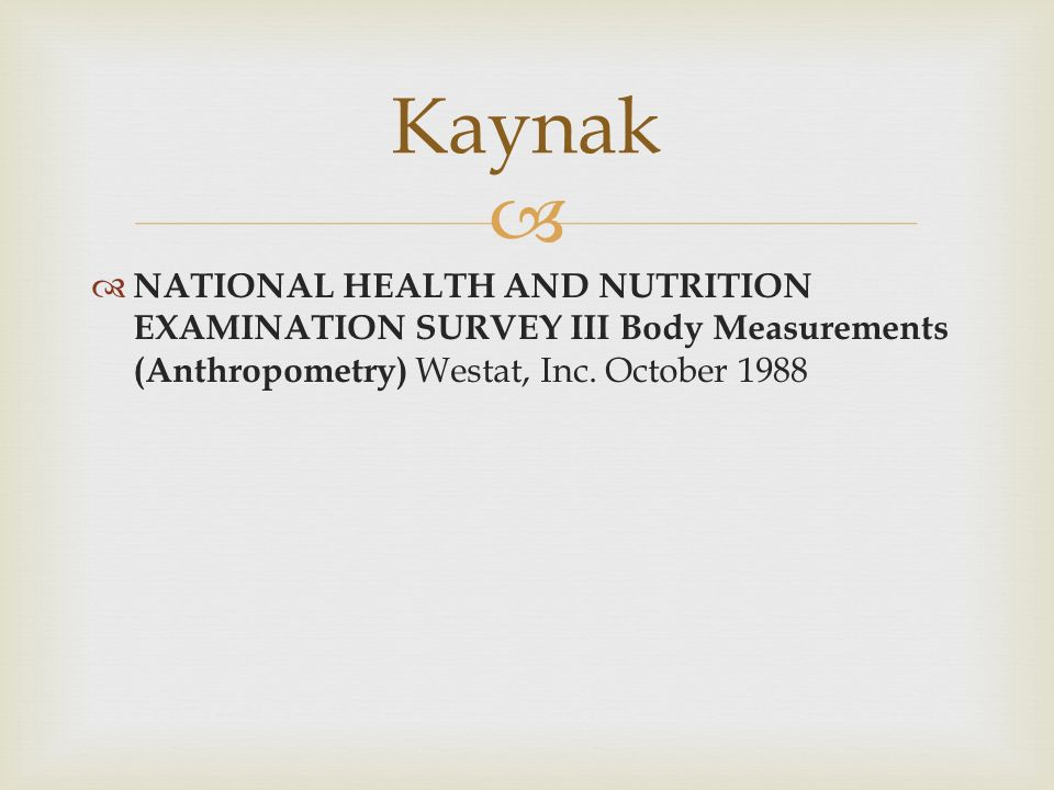 Kaynak NATIONAL HEALTH AND NUTRITION EXAMINATION SURVEY III Body Measurements (Anthropometry) Westat, Inc.