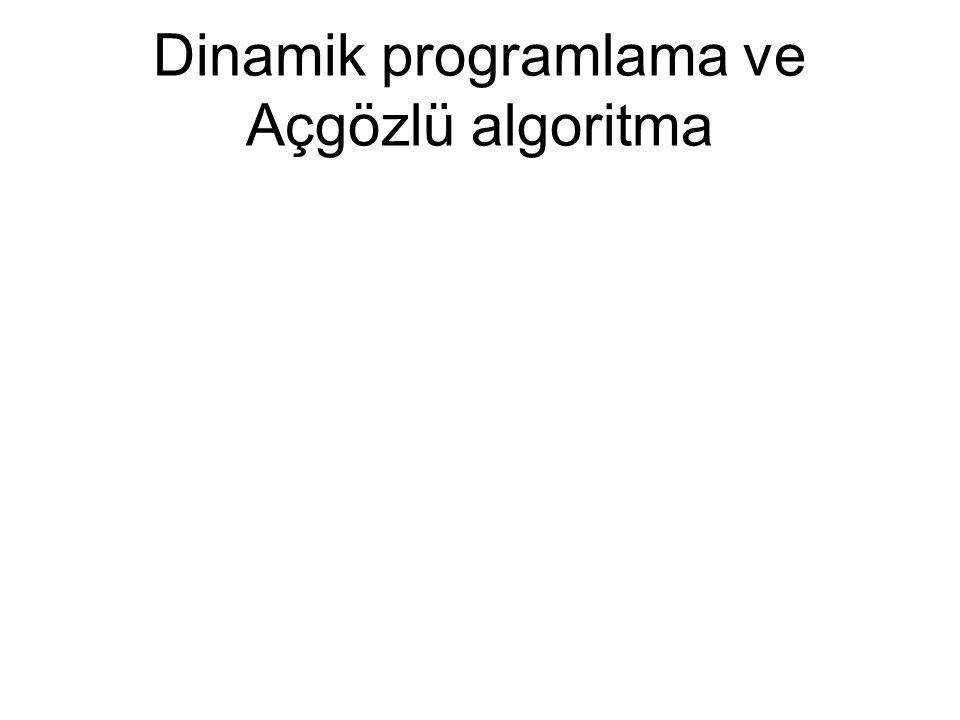 Dinamik programlama ve Açgözlü algoritma