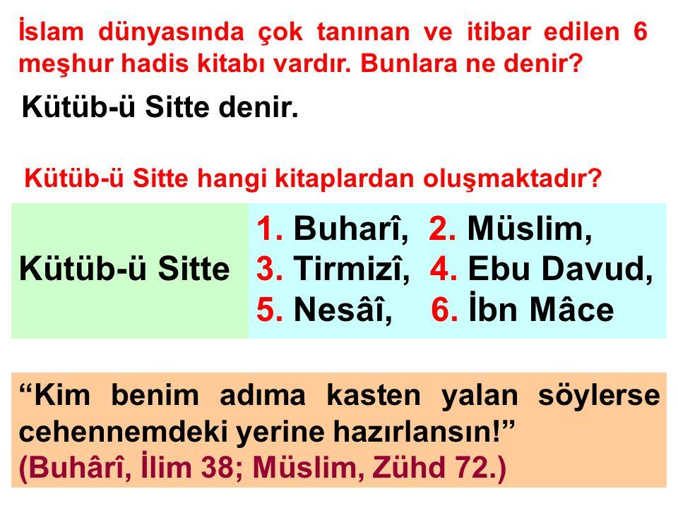 Kütüb-ü Sitte 1. Buharî, 2. Müslim, 3. Tirmizî, 4. Ebu Davud,