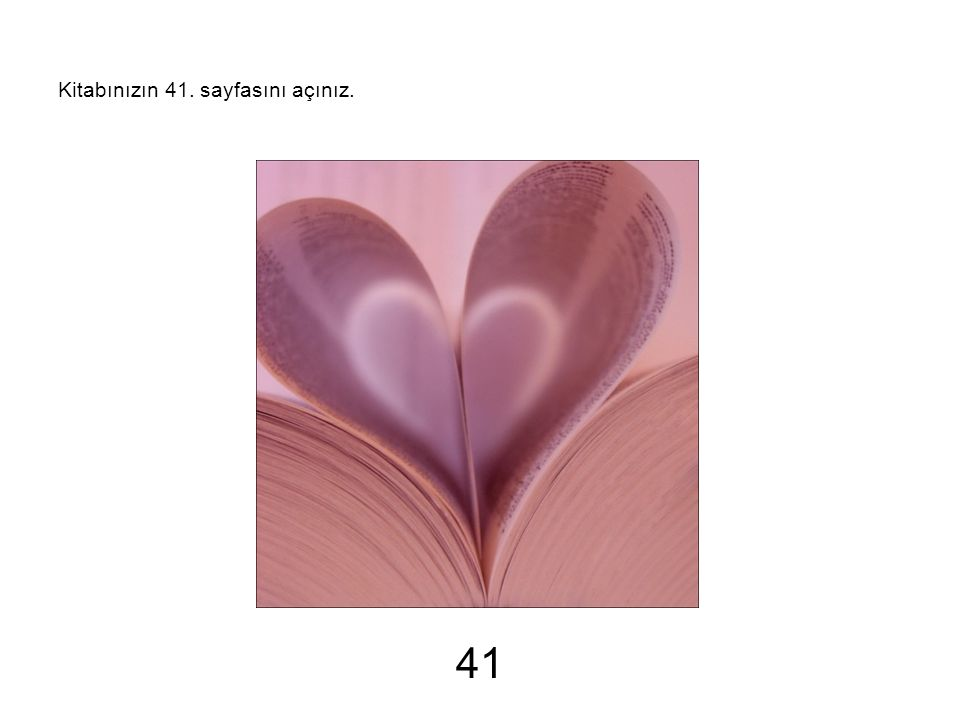 Kitabınızın 41. sayfasını açınız.