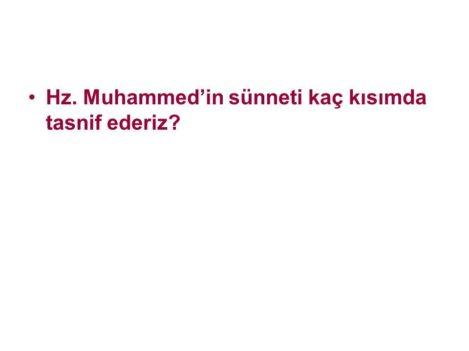 Hz. Muhammed'in sünneti kaç kısımda tasnif ederiz