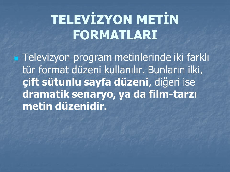 TELEVİZYON METİN FORMATLARI