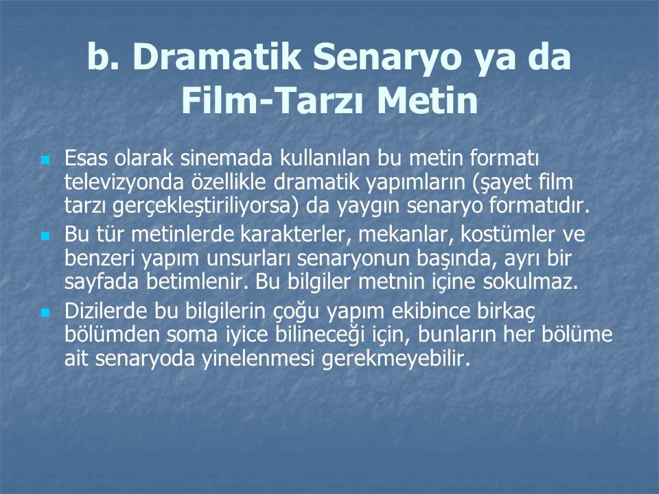 b. Dramatik Senaryo ya da Film-Tarzı Metin
