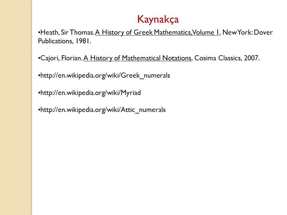 Kaynakça Heath, Sir Thomas. A History of Greek Mathematics, Volume 1. New York: Dover Publications, 1981.