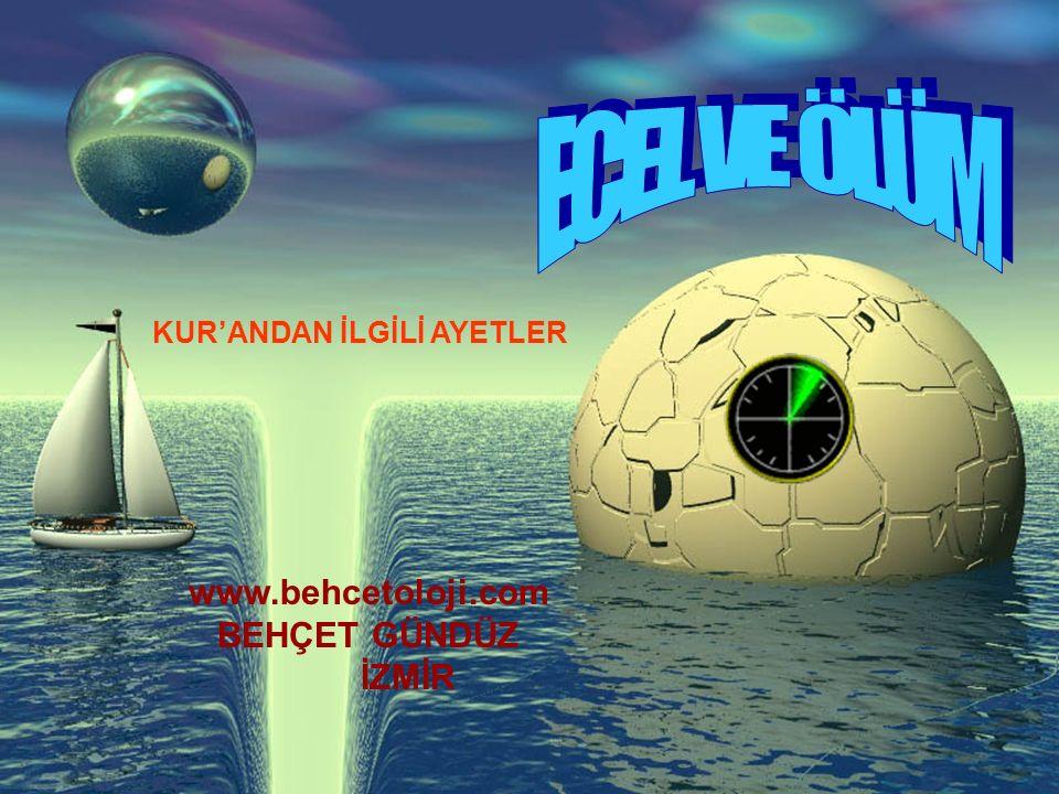 ECEL VE ÖLÜM www.behcetoloji.com BEHÇET GÜNDÜZ İZMİR