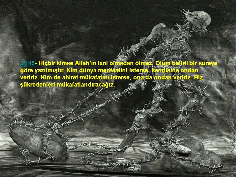 3/145- Hiçbir kimse Allah'ın izni olmadan ölmez